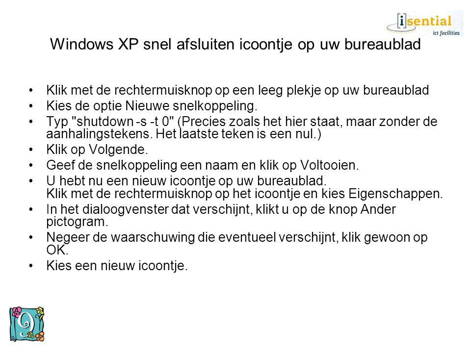 Windows XP snel afsluiten icoontje op uw bureaublad •Klik met de rechtermuisknop op een leeg plekje op uw bureaublad •Kies de optie Nieuwe snelkoppeli