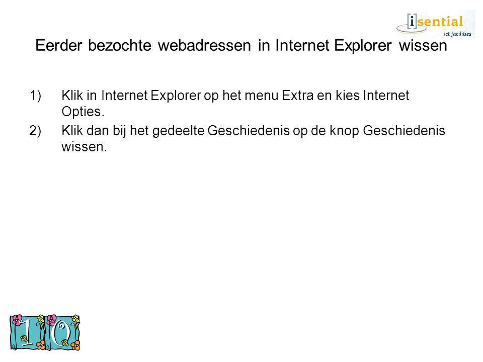 Eerder bezochte webadressen in Internet Explorer wissen 1)Klik in Internet Explorer op het menu Extra en kies Internet Opties. 2)Klik dan bij het gede