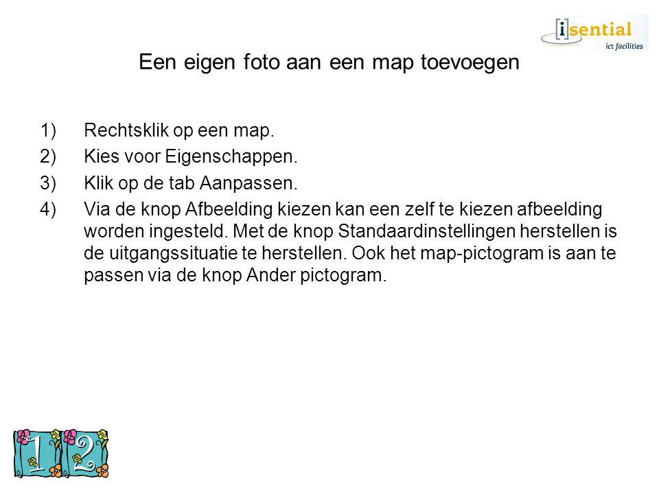 Een eigen foto aan een map toevoegen 1)Rechtsklik op een map. 2)Kies voor Eigenschappen. 3)Klik op de tab Aanpassen. 4)Via de knop Afbeelding kiezen k