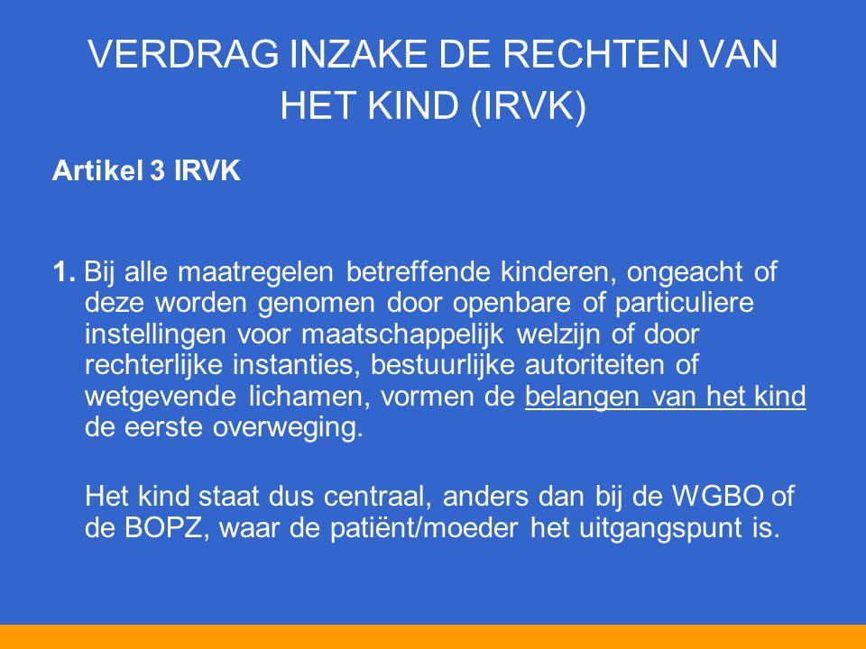VERDRAG INZAKE DE RECHTEN VAN HET KIND (IRVK) Artikel 3 IRVK 1.