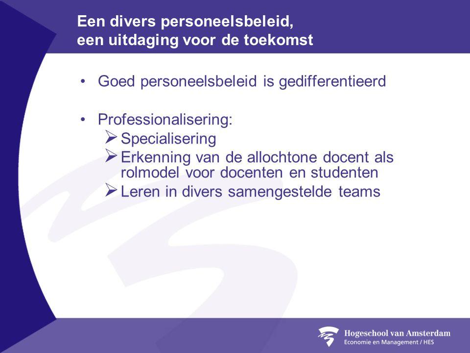 Een divers personeelsbeleid, een uitdaging voor de toekomst •Goed personeelsbeleid is gedifferentieerd •Professionalisering:  Specialisering  Erkenn