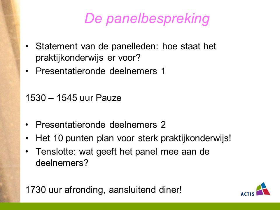 De panelbespreking •Statement van de panelleden: hoe staat het praktijkonderwijs er voor.