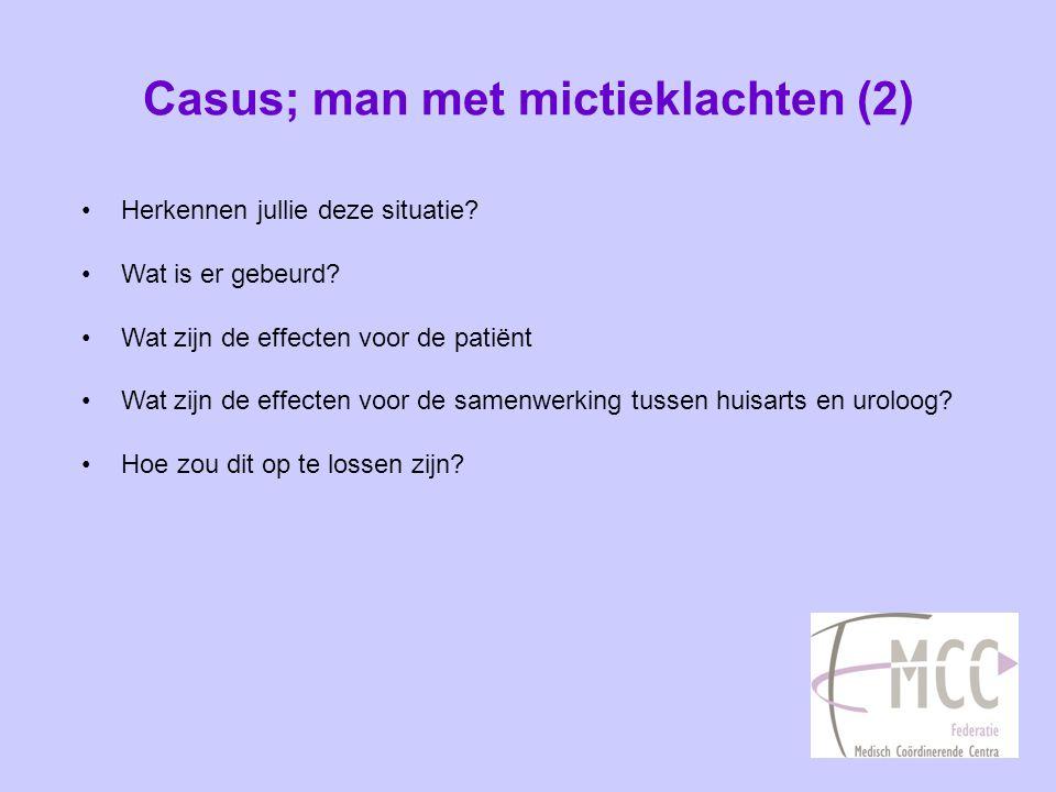 Casus; man met mictieklachten (3) •Wat is er gebeurd.