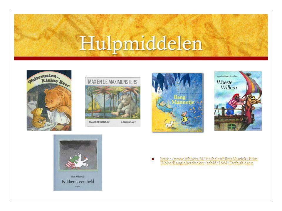 Hulpmiddelen  http://www.bibbers.nl/VerhalenFilmsMuziek/Film BibberBanginhetdonker/tabid/1664/Default.aspx http://www.bibbers.nl/VerhalenFilmsMuziek/