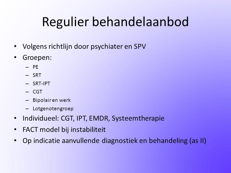 Regulier behandelaanbod • Volgens richtlijn door psychiater en SPV • Groepen: – PE – SRT – SRT-IPT – CGT – Bipolair en werk – Lotgenotengroep • Indivi