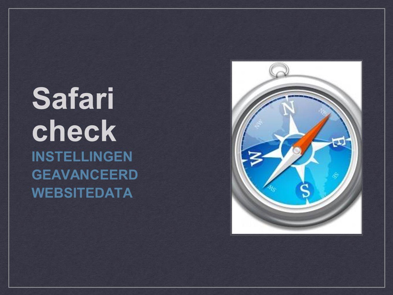 Safari check INSTELLINGEN GEAVANCEERD WEBSITEDATA