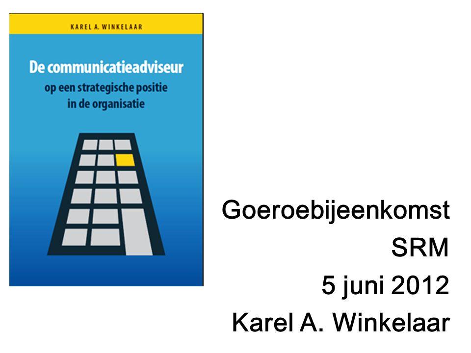 DE COMMUNICATIEADVISEUR SRM 5 juni 2012 Benchmark corporatiebestuurders •Communicatie wordt benoemd als facilitaire functie.