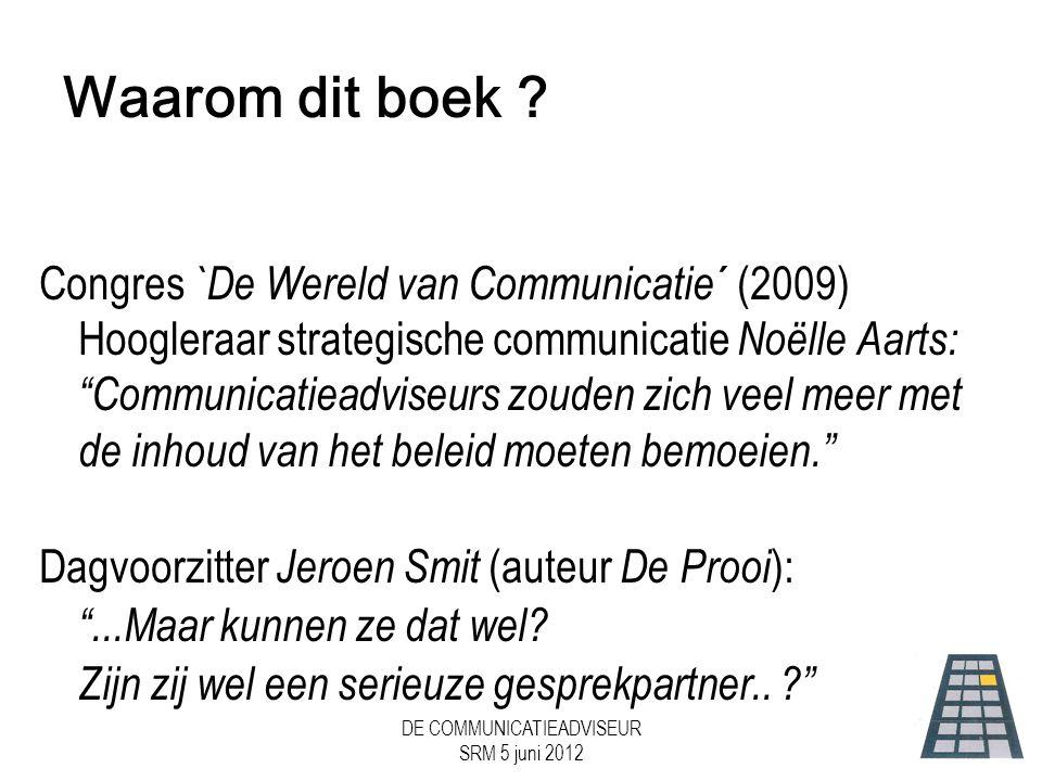 DE COMMUNICATIEADVISEUR SRM 5 juni 2012 Bijdrage aan Relatie met de media...