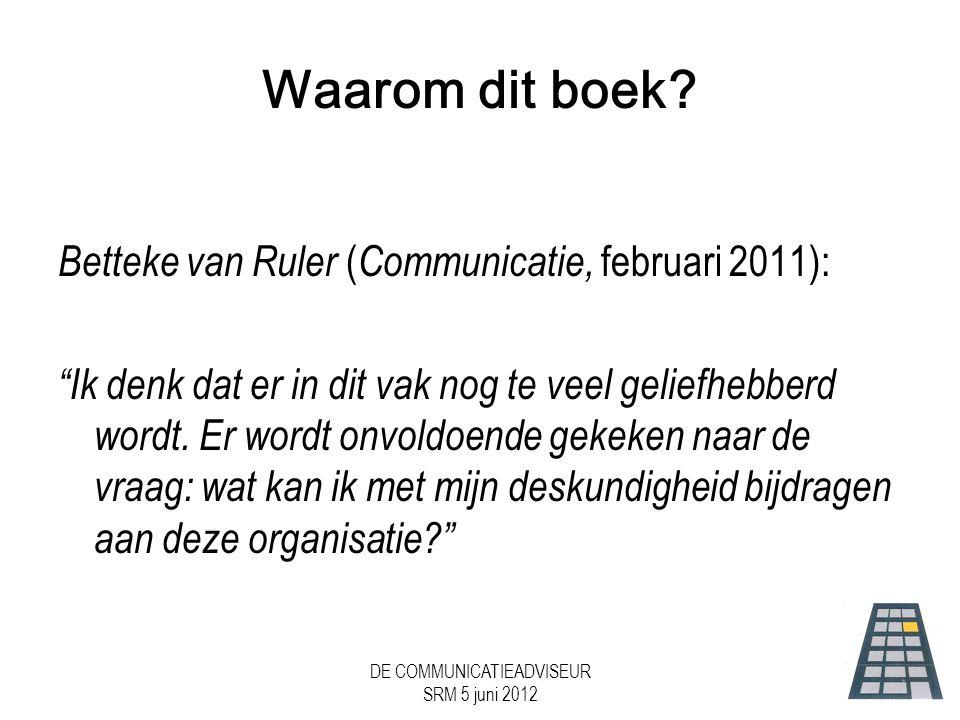DE COMMUNICATIEADVISEUR SRM 5 juni 2012 Communicatiemensen zijn té aardig... •meer met waarden dan met waarde.