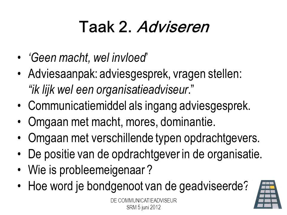DE COMMUNICATIEADVISEUR SRM 5 juni 2012 Taak 2.