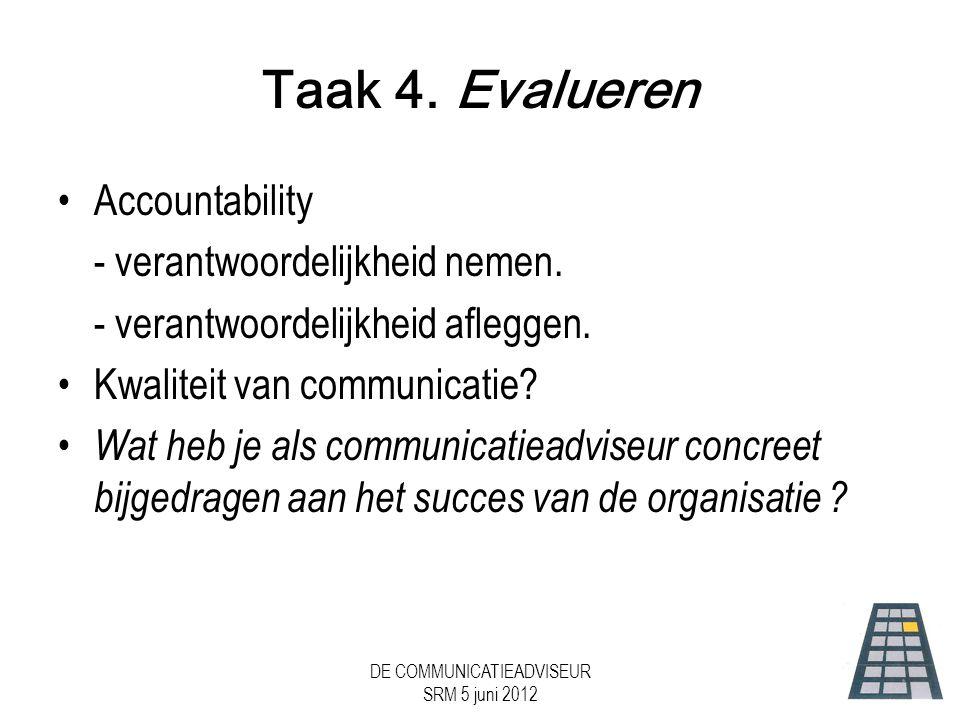 DE COMMUNICATIEADVISEUR SRM 5 juni 2012 Taak 4.