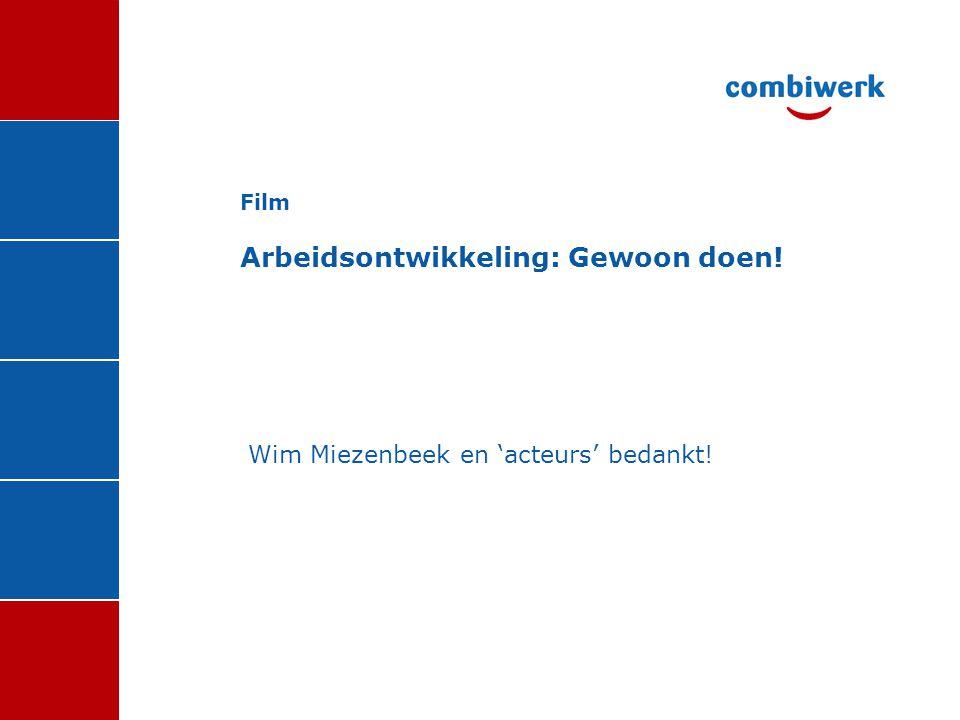 Film Arbeidsontwikkeling: Gewoon doen! Wim Miezenbeek en 'acteurs' bedankt!