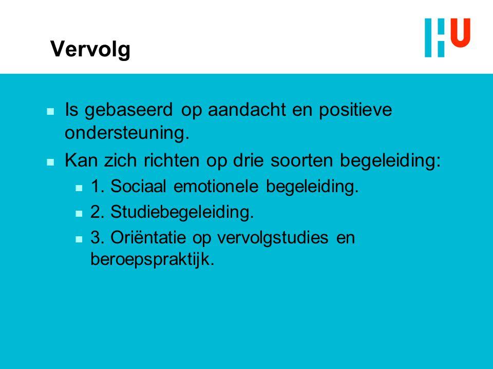 Vervolg n Is gebaseerd op aandacht en positieve ondersteuning. n Kan zich richten op drie soorten begeleiding: n 1. Sociaal emotionele begeleiding. n