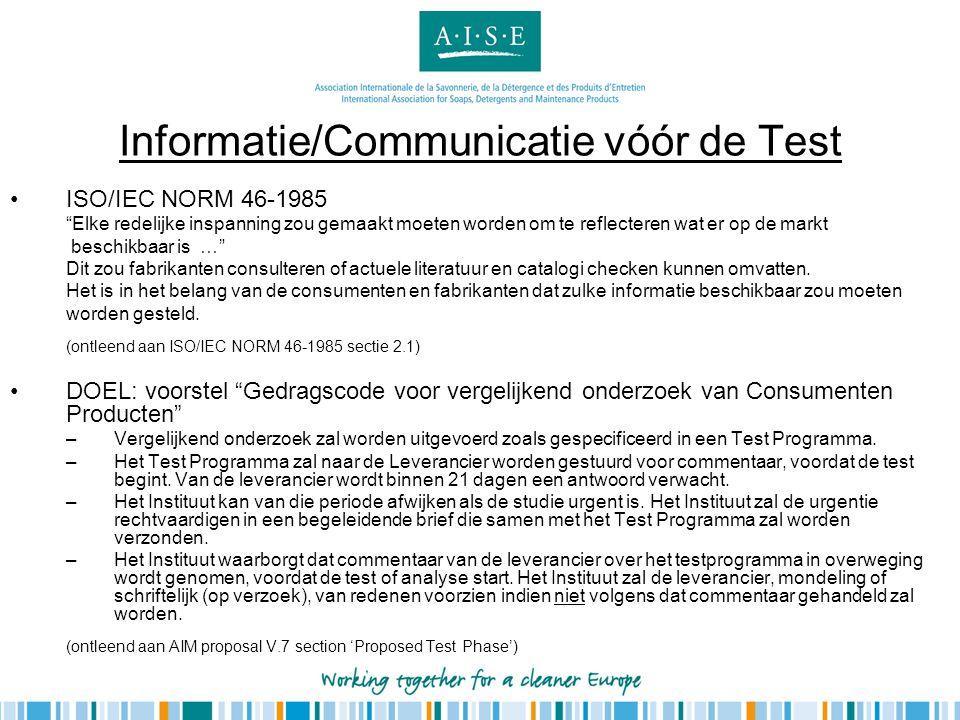 """Informatie/Communicatie vóór de Test •ISO/IEC NORM 46-1985 """"Elke redelijke inspanning zou gemaakt moeten worden om te reflecteren wat er op de markt b"""