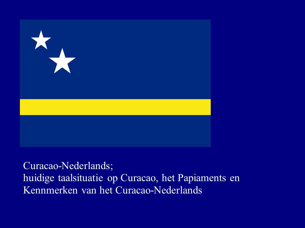 Curacao-Nederlands; huidige taalsituatie op Curacao, het Papiaments en Kennmerken van het Curacao-Nederlands