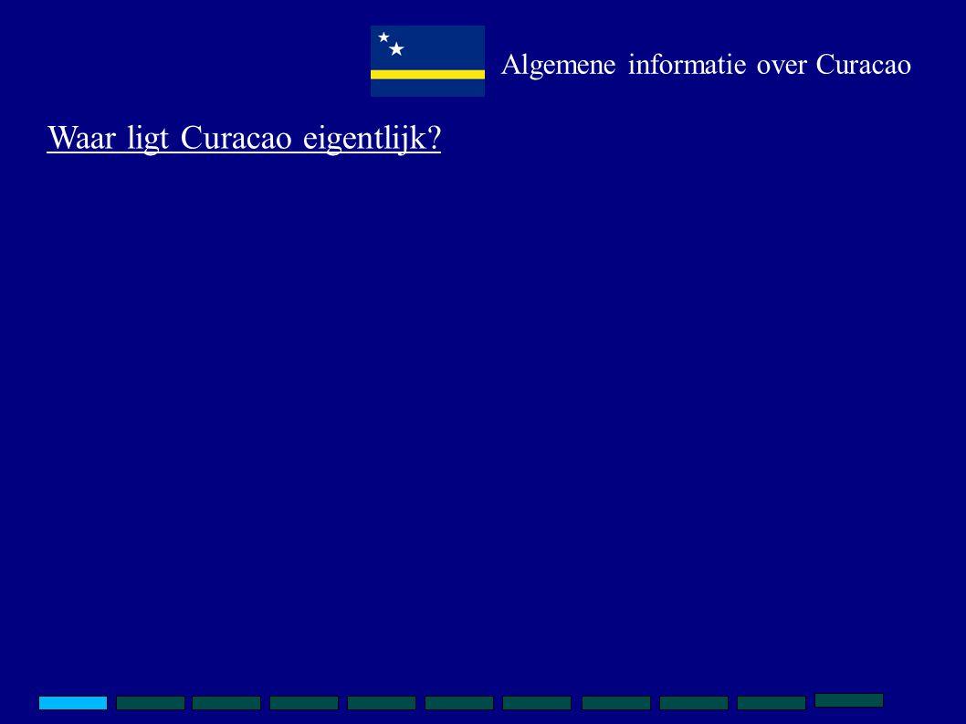 Waar ligt Curacao eigentlijk? Algemene informatie over Curacao