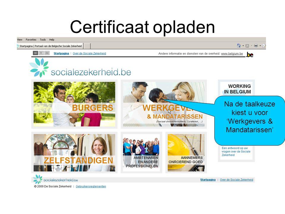 Certificaat opladen Na de taalkeuze kiest u voor 'Werkgevers & Mandatarissen'