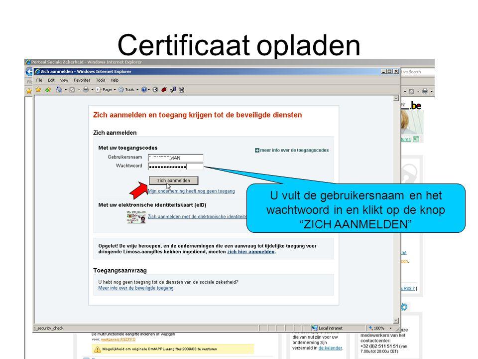"""Certificaat opladen U vult de gebruikersnaam en het wachtwoord in en klikt op de knop """"ZICH AANMELDEN"""""""