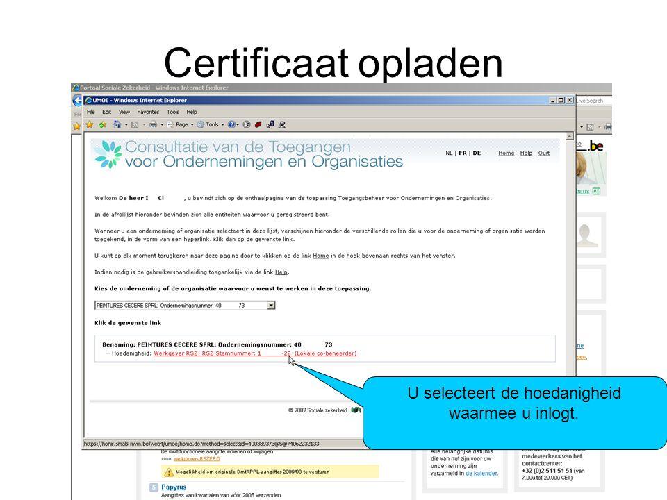 Certificaat opladen U selecteert de hoedanigheid waarmee u inlogt.