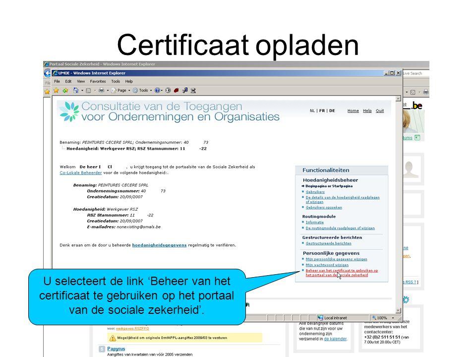 Certificaat opladen U selecteert de link 'Beheer van het certificaat te gebruiken op het portaal van de sociale zekerheid'.