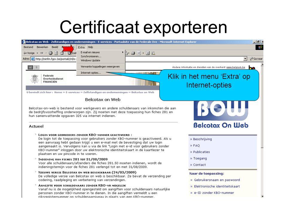 Certificaat exporteren Klik in het tabblad 'Inhoud' op de knop 'Certificaten'