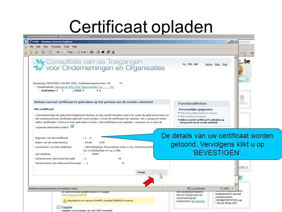 Certificaat opladen De details van uw certificaat worden getoond. Vervolgens klikt u op 'BEVESTIGEN'.