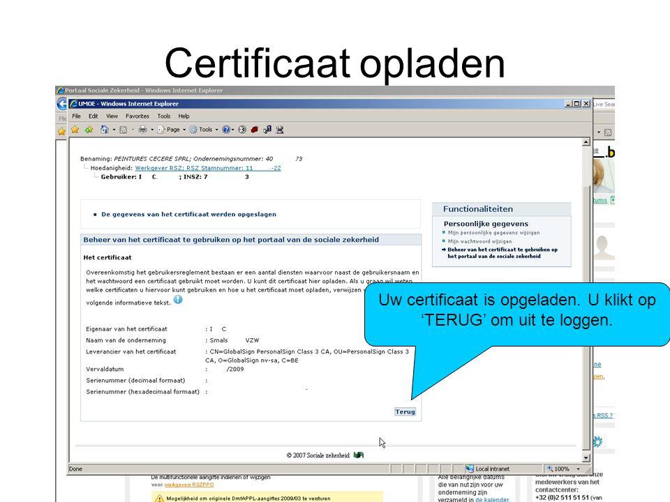 Certificaat opladen Uw certificaat is opgeladen. U klikt op 'TERUG' om uit te loggen.