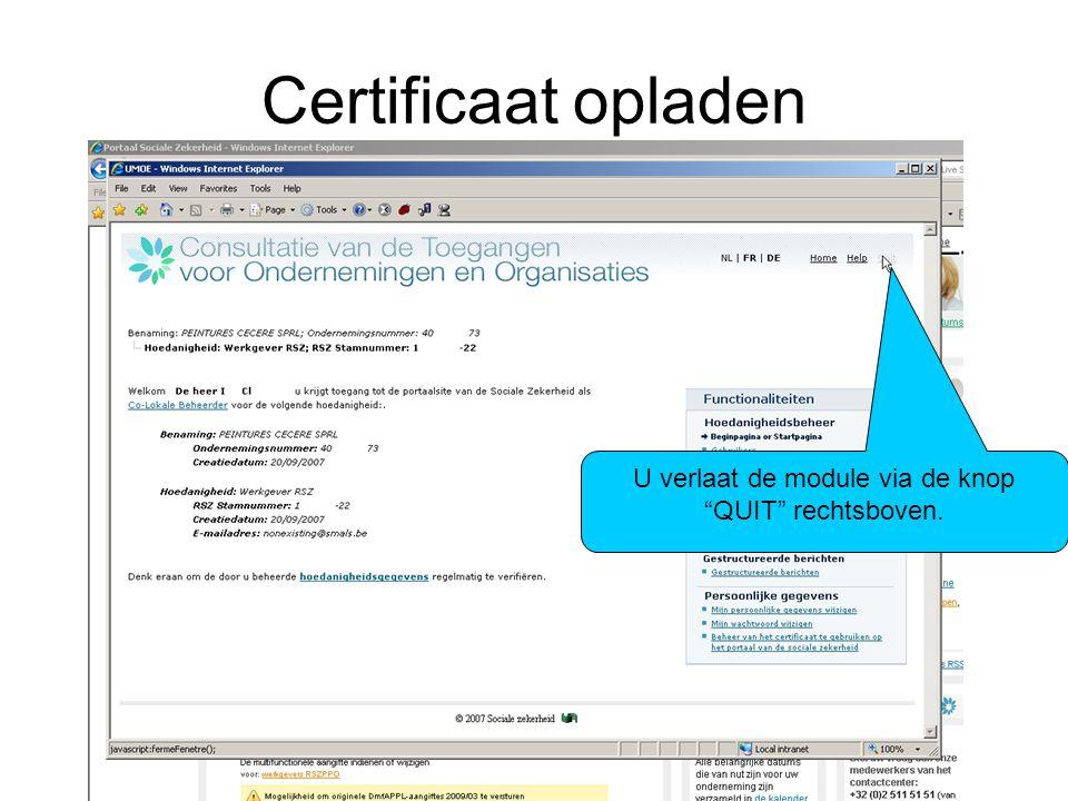 """Certificaat opladen U verlaat de module via de knop """"QUIT"""" rechtsboven."""