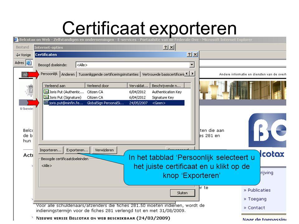 Certificaat exporteren In het tabblad 'Persoonlijk selecteert u het juiste certificaat en u klikt op de knop 'Exporteren'