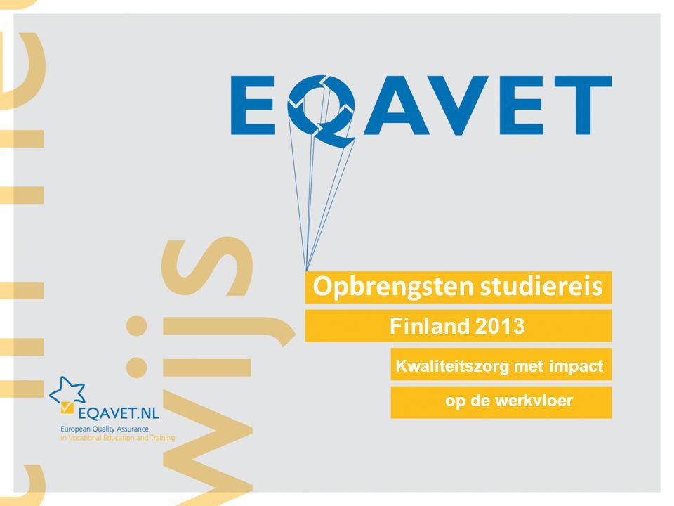 Opbrengsten studiereis Finland 2013 Kwaliteitszorg met impact op de werkvloer
