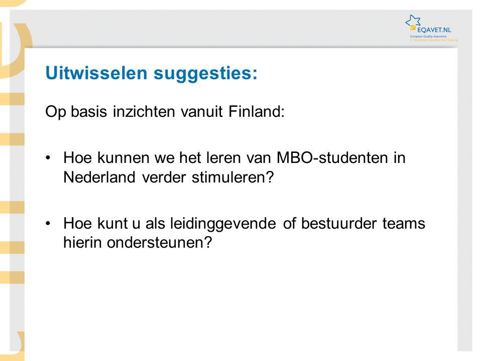 Op basis inzichten vanuit Finland: •Hoe kunnen we het leren van MBO-studenten in Nederland verder stimuleren? •Hoe kunt u als leidinggevende of bestuu