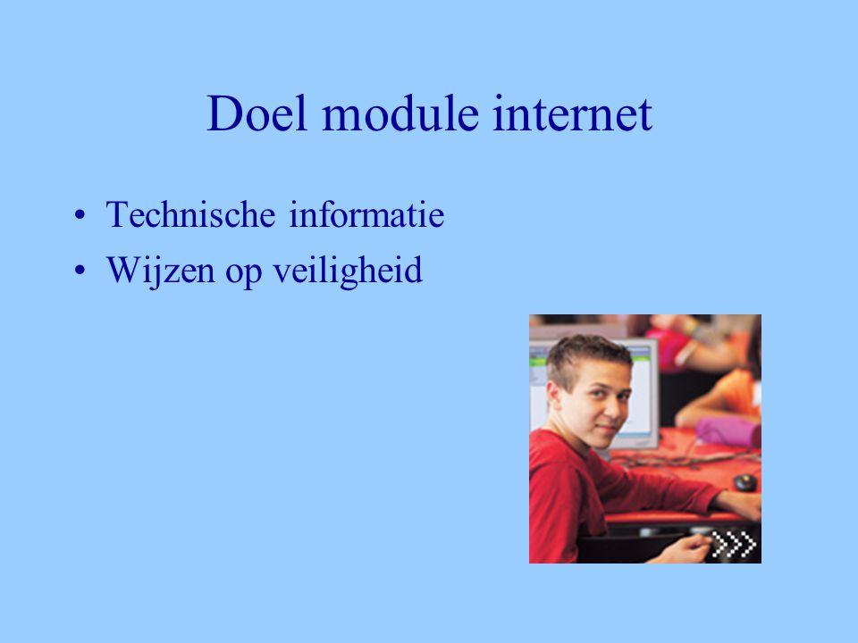Doel module internet •Technische informatie •Wijzen op veiligheid