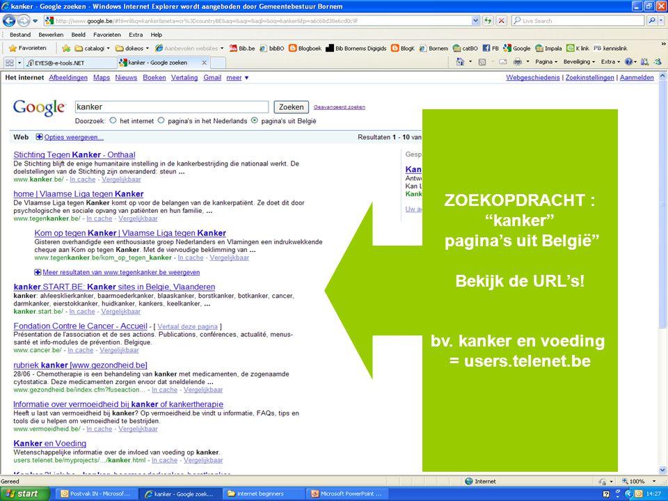 """ZOEKOPDRACHT : """"kanker"""" pagina's uit België"""" Bekijk de URL's! bv. kanker en voeding = users.telenet.be"""