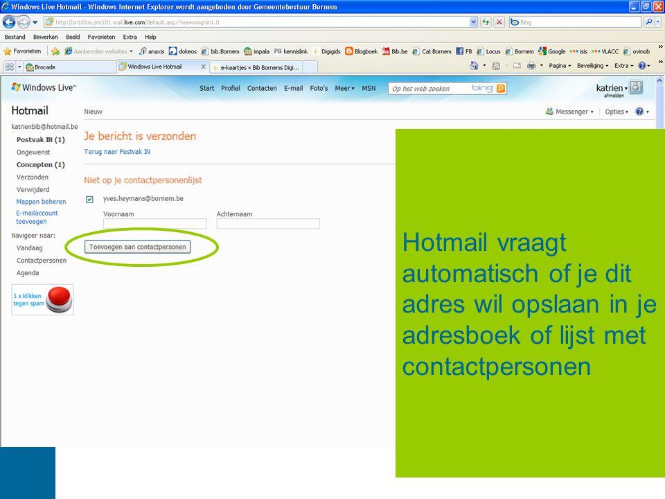 Hotmail vraagt automatisch of je dit adres wil opslaan in je adresboek of lijst met contactpersonen