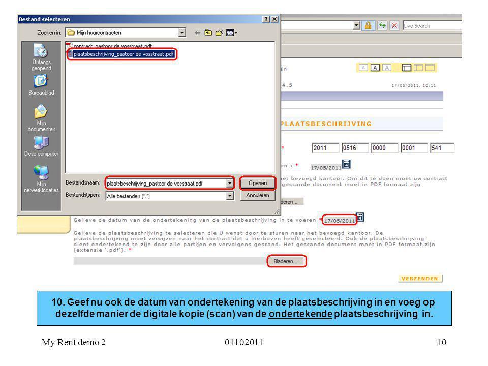 My Rent demo 20110201110 10. Geef nu ook de datum van ondertekening van de plaatsbeschrijving in en voeg op dezelfde manier de digitale kopie (scan) v