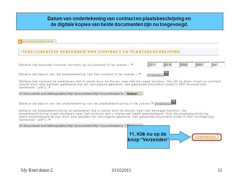 My Rent demo 20110201111 Datum van ondertekening van contract en plaatsbeschrijving en de digitale kopies van beide documenten zijn nu toegevoegd. 11.