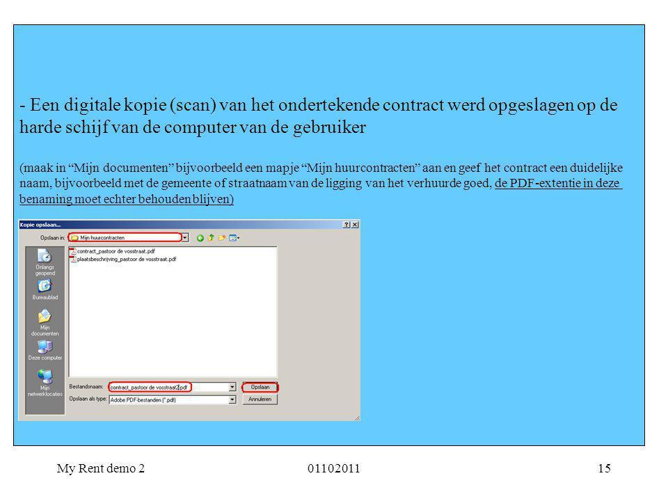 My Rent demo 20110201115 - Een digitale kopie (scan) van het ondertekende contract werd opgeslagen op de harde schijf van de computer van de gebruiker
