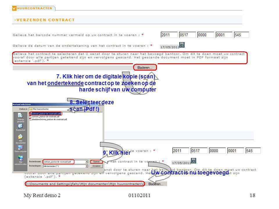 My Rent demo 20110201118 7. Klik hier om de digitale kopie (scan) van het ondertekende contract op te zoeken op de harde schijf van uw computer 8. Sel