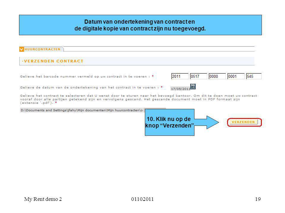 """My Rent demo 20110201119 Datum van ondertekening van contract en de digitale kopie van contract zijn nu toegevoegd. 10. Klik nu op de knop """"Verzenden"""""""