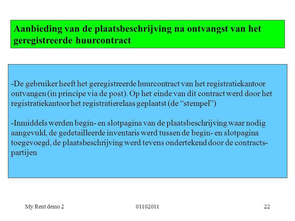 My Rent demo 20110201122 -De gebruiker heeft het geregistreerde huurcontract van het registratiekantoor ontvangen (in principe via de post). Op het ei