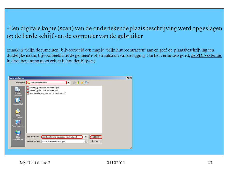 My Rent demo 20110201123 -Een digitale kopie (scan) van de ondertekende plaatsbeschrijving werd opgeslagen op de harde schijf van de computer van de g