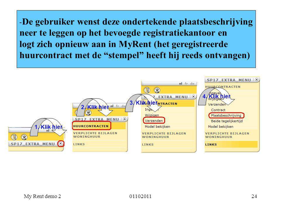 My Rent demo 20110201124 - De gebruiker wenst deze ondertekende plaatsbeschrijving neer te leggen op het bevoegde registratiekantoor en logt zich opnieuw aan in MyRent (het geregistreerde huurcontract met de stempel heeft hij reeds ontvangen) 1.