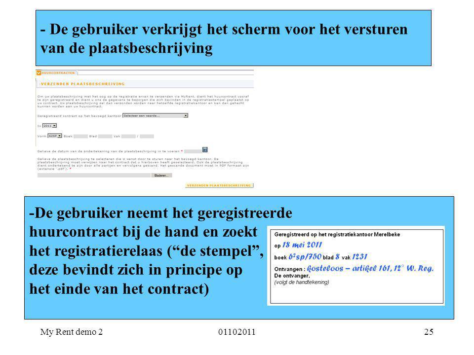 My Rent demo 20110201125 5. Klik hier in de applet - De gebruiker verkrijgt het scherm voor het versturen van de plaatsbeschrijving -De gebruiker neem
