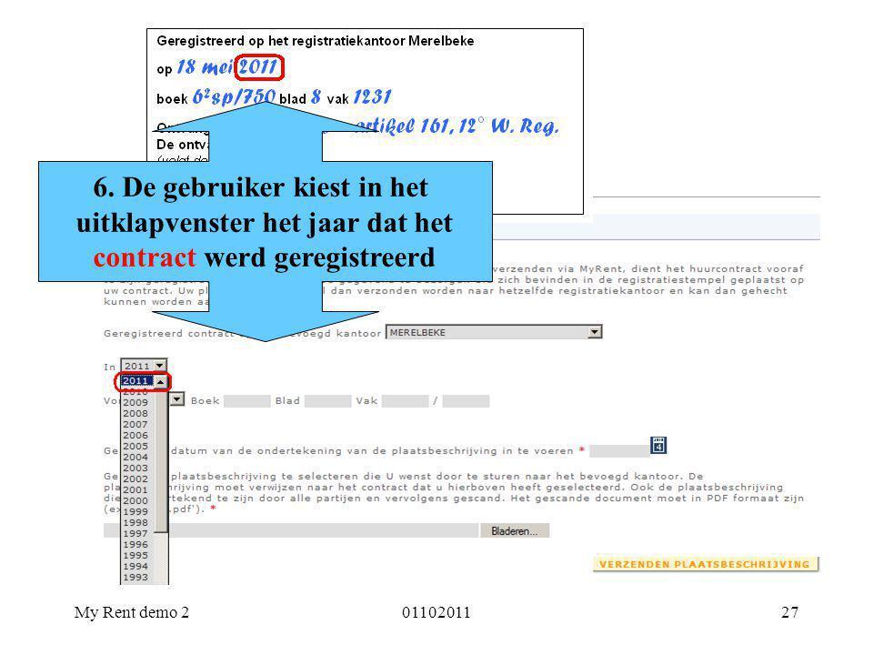 My Rent demo 20110201127 6. De gebruiker kiest in het uitklapvenster het jaar dat het contract werd geregistreerd