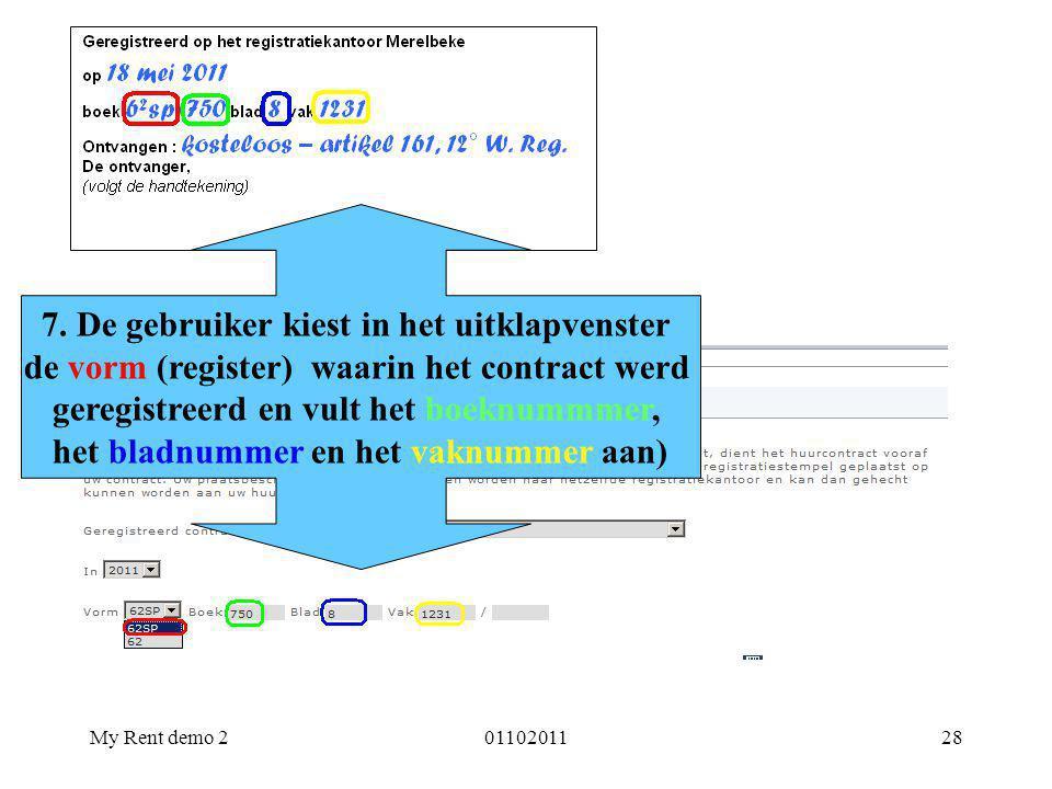 My Rent demo 20110201128 7. De gebruiker kiest in het uitklapvenster de vorm (register) waarin het contract werd geregistreerd en vult het boeknummmer