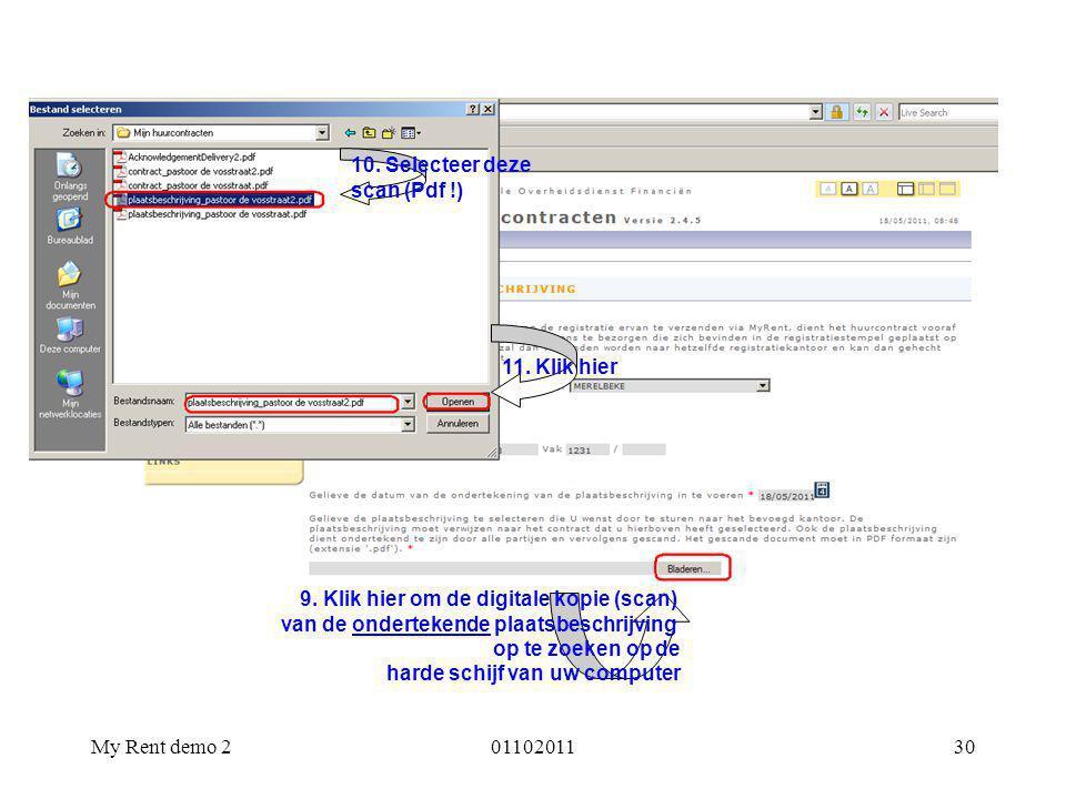 My Rent demo 20110201130 9. Klik hier om de digitale kopie (scan) van de ondertekende plaatsbeschrijving op te zoeken op de harde schijf van uw comput