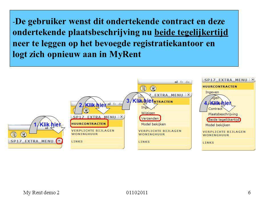 My Rent demo 2011020116 - De gebruiker wenst dit ondertekende contract en deze ondertekende plaatsbeschrijving nu beide tegelijkertijd neer te leggen op het bevoegde registratiekantoor en logt zich opnieuw aan in MyRent 1.