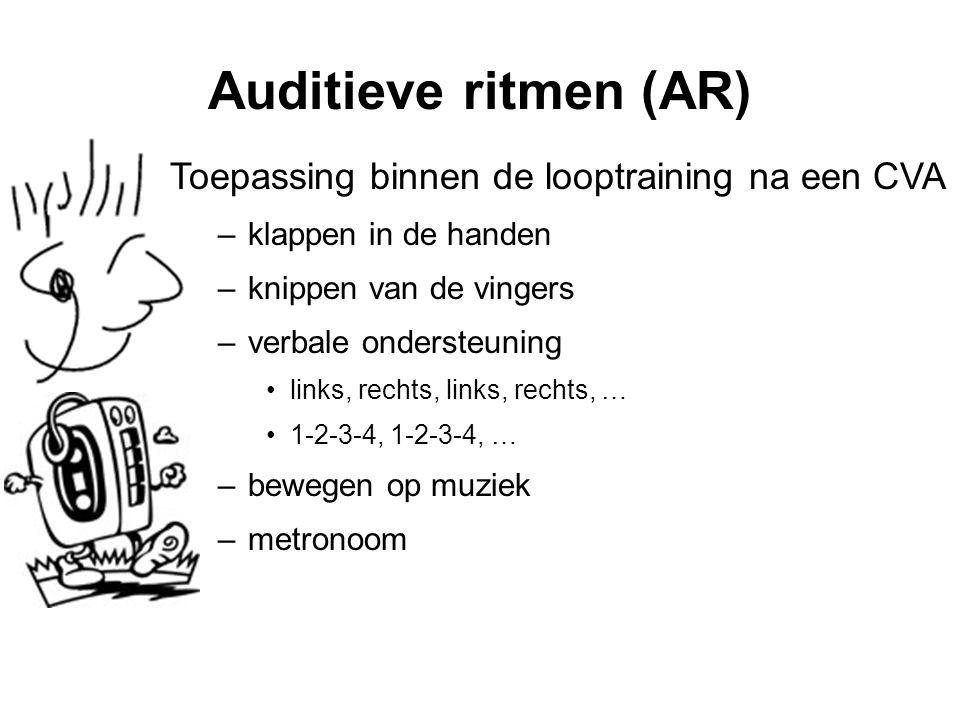 Auditieve ritmen (AR) Toepassing binnen de looptraining na een CVA –klappen in de handen –knippen van de vingers –verbale ondersteuning •links, rechts, links, rechts, … •1-2-3-4, 1-2-3-4, … –bewegen op muziek –metronoom