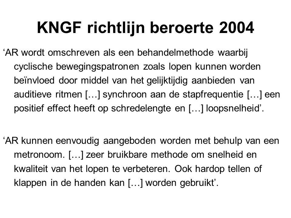 KNGF richtlijn beroerte 2004 'AR wordt omschreven als een behandelmethode waarbij cyclische bewegingspatronen zoals lopen kunnen worden beïnvloed door middel van het gelijktijdig aanbieden van auditieve ritmen […] synchroon aan de stapfrequentie […] een positief effect heeft op schredelengte en […] loopsnelheid'.