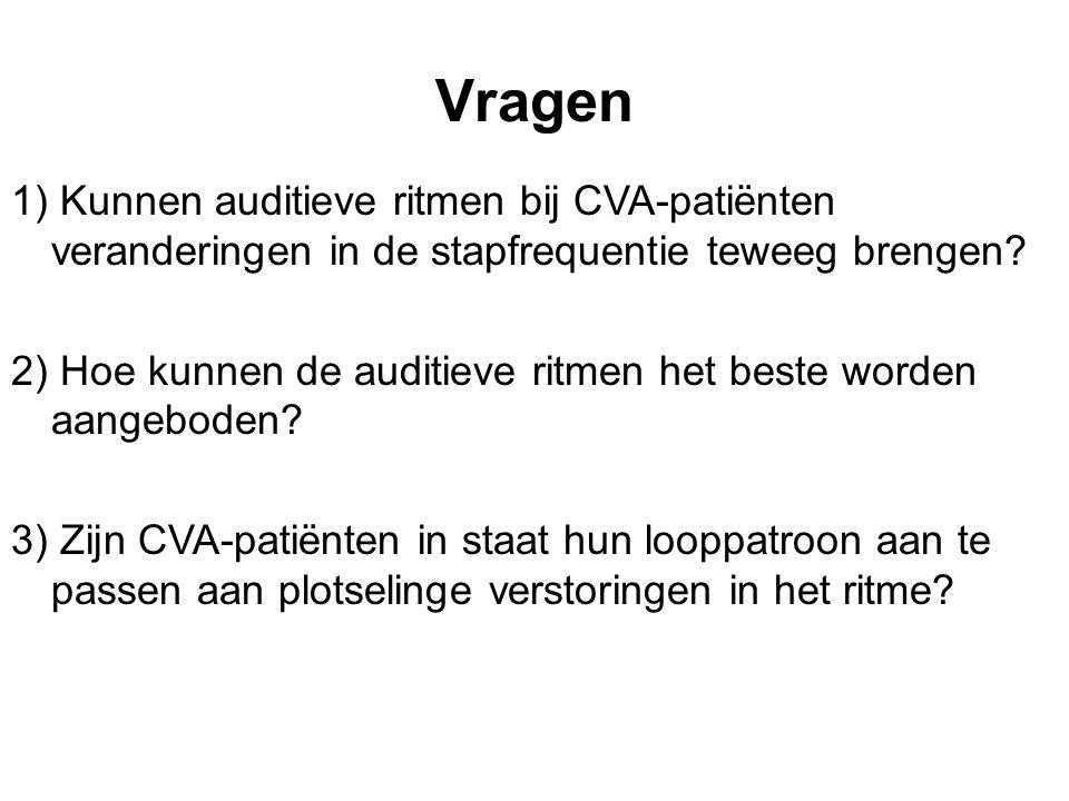 Vragen 1) Kunnen auditieve ritmen bij CVA-patiënten veranderingen in de stapfrequentie teweeg brengen.